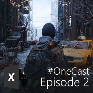 Episode 2 - The Division, beta tests, Xbox background music, HoloLens
