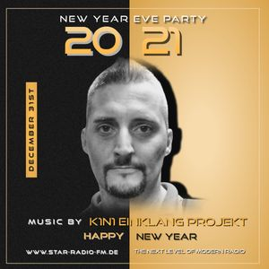 STAR RADIO FM presents, the sound of K1n1 Einklang Projekt | NEW YEAR PARTY 2021 |