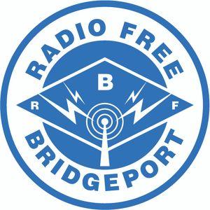 Radio Free Bridgeport • 04-18-2017 • Host John Daley