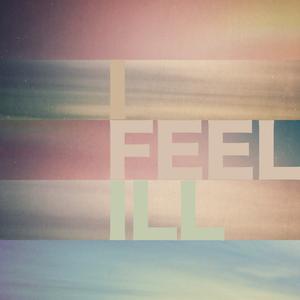 I Feel Ill