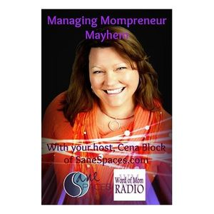 How To Monetize Biz Expertise on Managing Mompreneur Mayhem with Cena Block