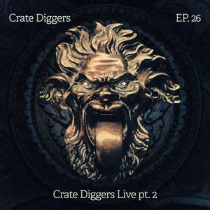 Crate Diggers - 26 - Crate Diggers Live pt. 2