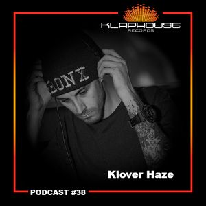 Klaphouse Podcast #38 by KLOVER HAZE