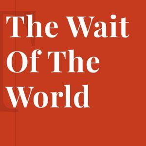 12/18/16:The Wait of the World:Hannah Garrett Johnson