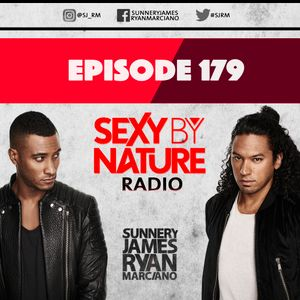 SEXY BY NATURE RADIO 179 -- BY SUNNERY JAMES & RYAN MARCIANO