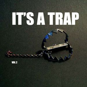 IT'S A TRAP! Vol. 2 - Best of trap music