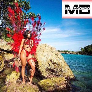 DJ MayDay Presents Jamaica Carnival Mix 2017