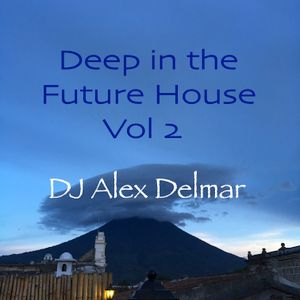 Deep in the Future House Vol 2
