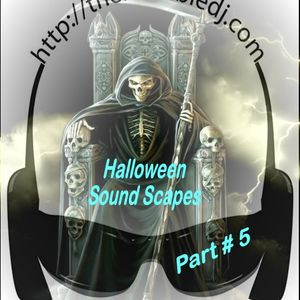 Halloween Sound Scapes Part # 5 Mixed With Bloodscythe & Raven's Beak By The Invisible DJ Billy Rose