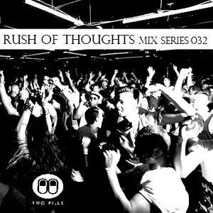 Rush Of Thoughts Esp 032