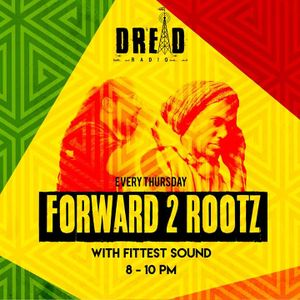 FITTEST SOUNDS * FORWARD 2 ROOTZ #6 * DREAD RADIO * 30/06/2016