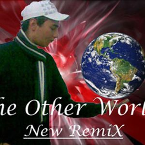 The Other World ( By ISmaiL RemiX)