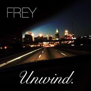 FREY   Unwind.