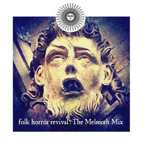 Folk Horror Revival - The Melmoth Mix