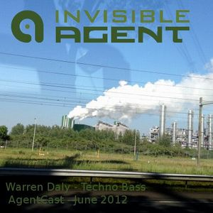 Warren Daly - Techno ~ Electronica ~ Bass - AgentCast - June 2012