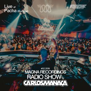 Magna Recordings Radio Show by Carlos Manaça #02 2019 | Live at Pacha NYE (Portugal)