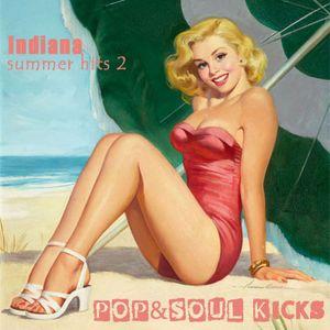 POP&SOUL KICKS #95: Indiana Summer Hits (II)