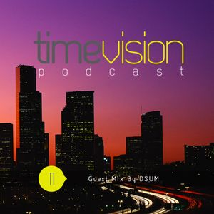 Time Vision 11 Guest Mix by DSUM