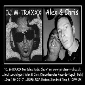 DJ M-TRAXXX No Rulez Radio Show on PR feat Alex and Chris (Italy) Dec 16th 2010'