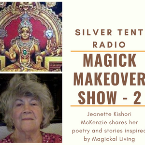 The Magick Makeover Show No 2 with Jeanette Kishori McKenzie by