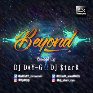 Beyond Mixed by DJ DAY-G and DJ $tarR