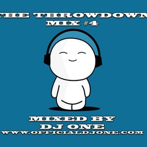 THE THROWDOWN MIX #4 - DJ ONE - HOUSE - RNB AND MORE!