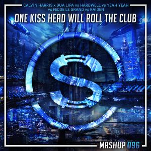 Calvin Harris x Dua Lipa vs Hardwell vs YYY vs FLG - One Kiss Head Will Roll Club (Da Sylva mashup)
