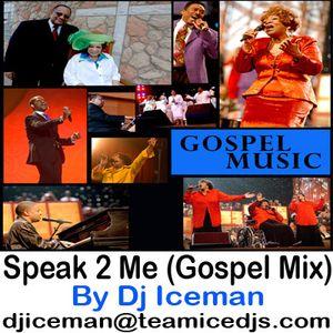 Speak 2 Me (Gospel Mix) by Dj Iceman