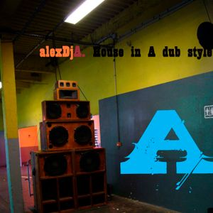 A Certain Radio_A : House in A Dub Style Mix