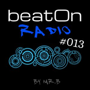 mr.B - beatOn Radio #013