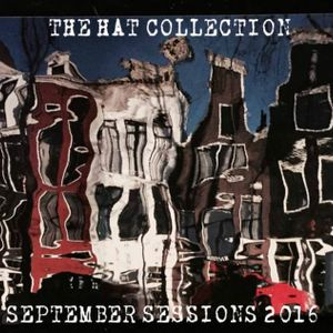 THE HAT COLLECTION SEPTEMBER SESSIONS