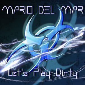 Mario Del Mar - Let's Play Dirty (Dirty-House December Private Session 2010)