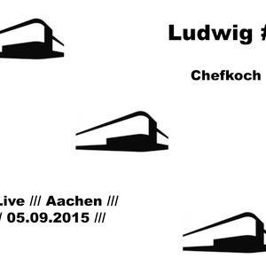 Ludwig#4 /// Live /// 05.09.2015