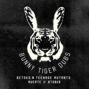Betoko, Teenage Mutants - Muerte (Original Mix)[Bunny Tiger Dubs]