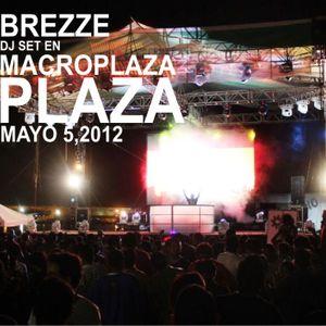 BREZZE Dj Set Macroplaza, Mayo 05,2012 (www.bulldozerac.com)