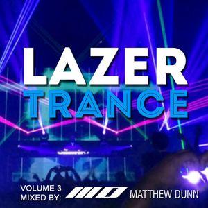 LAZERTRANCE Vol. 3 Mixed By Matthew Dunn