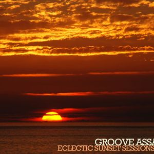Groove Assassin Eclectic Sunset Sessions (Laidback beats for Sunset Retreats)