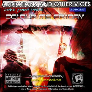 Addictions and Other Vices Podcast 137 - Colour Me Friday  Host Tom McNeil Feb 13/2015