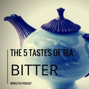 5 Tea Taste Series - Bitterness