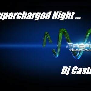 CASTOR....A Supercharged Night