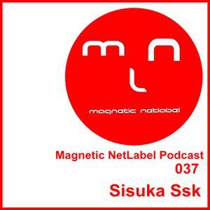 Magnetic NetLabel Podcast 037 - Sisuka Ssk