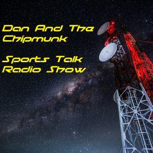 Dan And The Chipmunk Sports Talk Radio Show