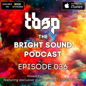 Discussor - The Bright Sound Podcast 036 Feat. Sergey Fomin
