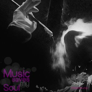 """Music Saves My Soul Mixtape 21.06.2012 """"Just for tonight darling, let's get lost"""""""