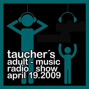 taucher´s adult-music radio show 19 april 2009