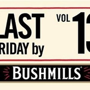 Contest LAST FRIDAY by BUSHMILLS