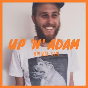 Up 'N' Adam New Music Podcast 15/8/16
