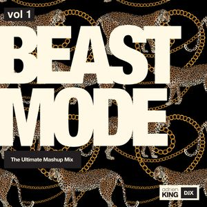 BEAST MODE - THE ULTIMATE MASHUP MIX - VOL 1