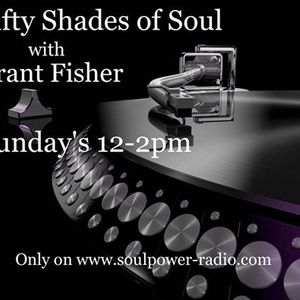 50 Shades of Soul 22-10 with Grant Fisher on Soulpower Radio