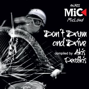 Don't Drum and Drive - Compiled by Akis Perdikis